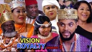 VISION OF ROYALTY SEASON 3 -  2019 Nollywood Movie